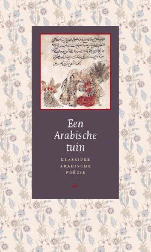 Een Arabische tuin. Klassieke Arabische poëzie